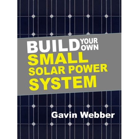 Build Your Own Small Solar Power System - eBook