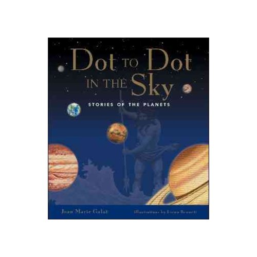 Dot to Dot in the Sky: Stories of the Planets