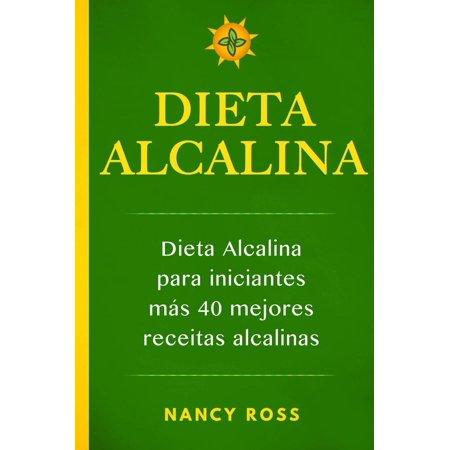 Dieta alcalina: Dieta alcalina para iniciantes más 40 mejores recetas alcalinas - - Mejores Sustos Para Halloween