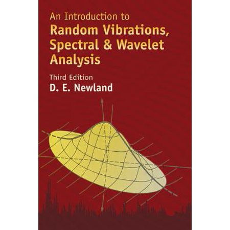 An Introduction to Random Vibrations, Spectral & Wavelet Analysis : Third