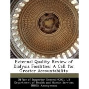 External Quality Review of Dialysis Facilities : A Call for Greater Accountability