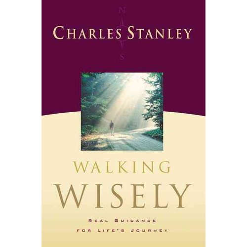 Walking Wisely: Real Guidance for Life Journey