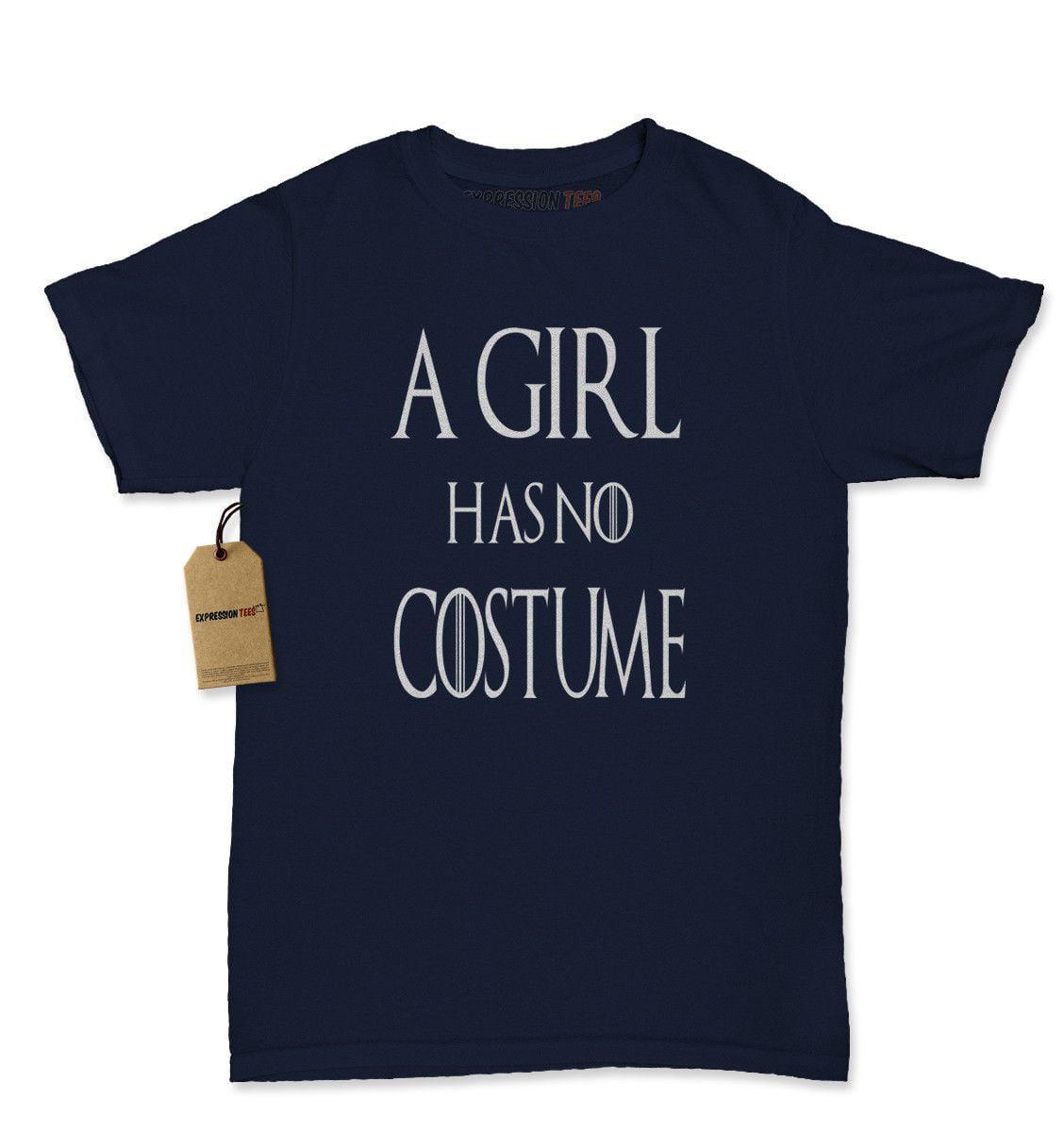 A Girl Has No Costume GoT Womens T-shirt