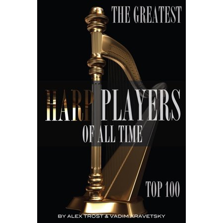 The Greatest Harp Players of All Time: Top 100 - (The Best Harp Player In The World)