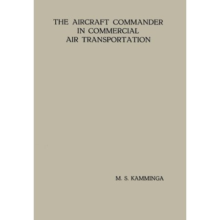 The Aircraft Commander In Commercial Air Transportation  Proefschrift