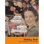 Birthdays, She Believed Birthday Book : Dates to Remember Year After Year