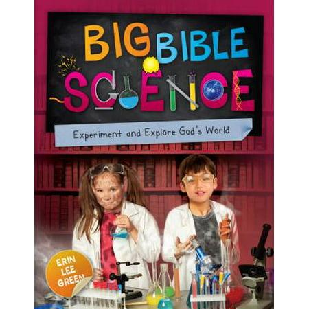 Big Bible Science : Experiment and Explore God's