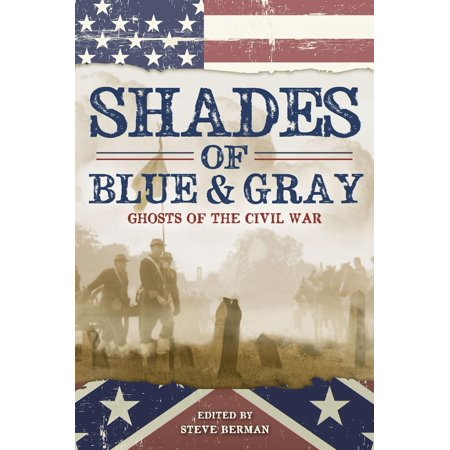 Shades of Blue and Gray: Ghosts of the Civil War - eBook ()