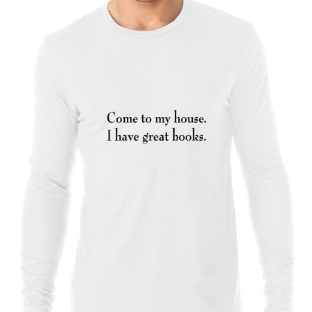 Come To My House I Have Great Books - Reading Love Men's Long Sleeve (My House Doesn T Have Cable Outlets)
