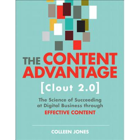 Digital Advantage (The Content Advantage (Clout 2.0) : The Science of Succeeding at Digital Business Through Effective Content)