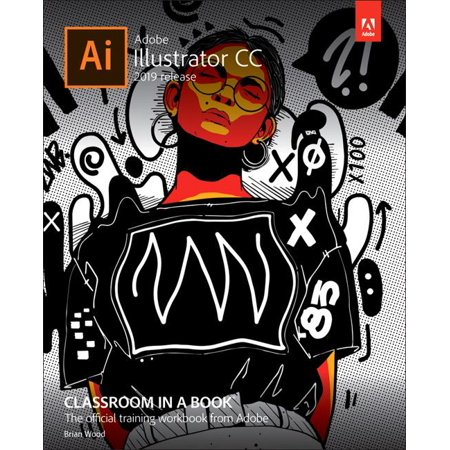 Classroom in a Book (Adobe): Adobe Illustrator CC Classroom in a Book (2019 Release) (Paperback) ()