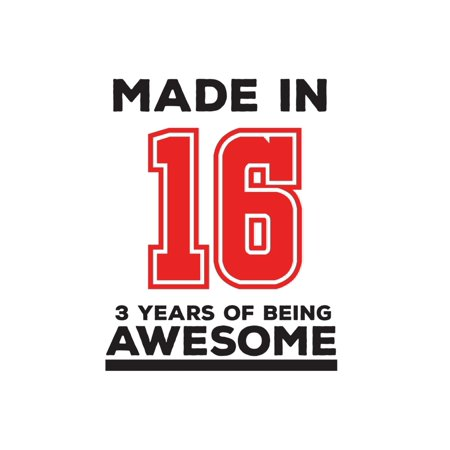 Sixteen Birthday Ideas (Made In 16 03 Years Of Being Awesome : Made In 16 03 Years Of Awesomeness Notebook - Happy 3rd Birthday Being Awesome Anniversary Gift Idea For 2016 Young Kid)