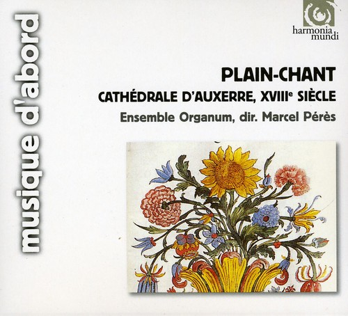 Ensemble Organum & Marcel Peres - Plain-Chant From Cath Drale D'Auxerre, Xviii Si Cle [CD]