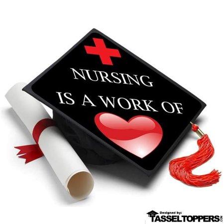 Nursing is a Work of Heart Grad Cap Tassel Topper