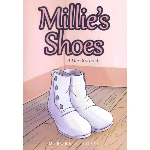 Millie's Shoes: A Life Restored
