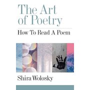 The Art of Poetry : How to Read a Poem