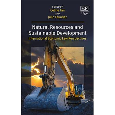 Natural Resources And Sustainable Development  International Economic Law Perspectives
