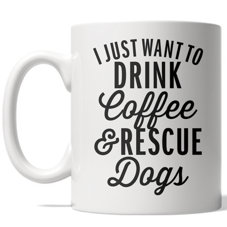 I Just Want To Drink Coffee And Rescue Dogs Mug Funny Puppy Coffee Cup-11oz](Coffee Halloween Drinks)