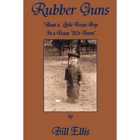 Rubber Guns : Bout a Little Texas Boy in a Texas 20's Town
