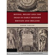 Ritual, Belief and the Dead in Early Modern Britain and Ireland - eBook