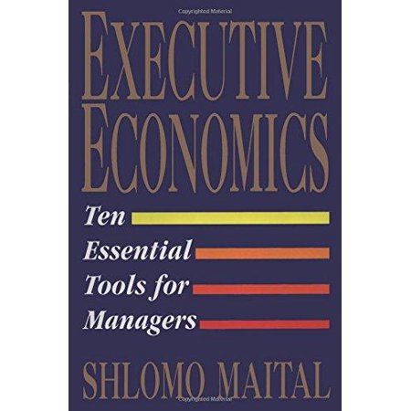 Executive Economics  Ten Essential Tools For Managers