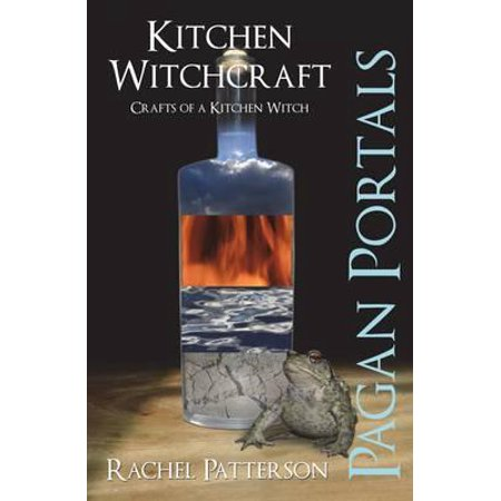 Pagan Portals - Kitchen Witchcraft : Crafts of a Kitchen Witch (Pagan History Of Halloween)