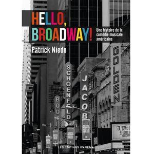 Hello, Broadway ! Une histoire de la comédie musicale américaine - eBook
