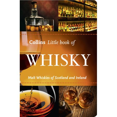 Collins Little Book of Whisky : Malt Whiskies of Scotland and (Powers Irish Whiskey)