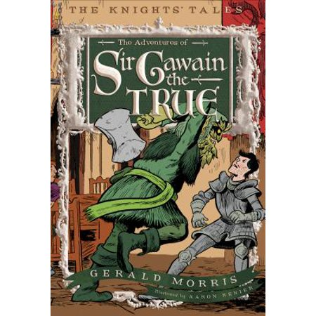 The Adventures of Sir Gawain the True (Plot Of Sir Gawain And The Green Knight)