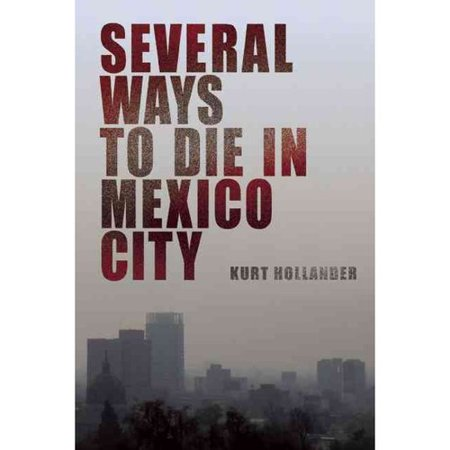 Several Ways to Die in Mexico City: An Autobiography
