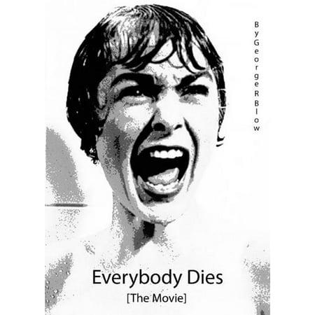Everybody Dies [The Movie] - eBook (Z Nation Everybody Dies In The End)