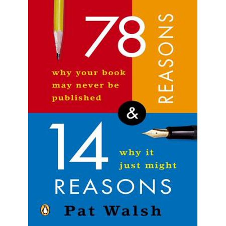 78 Reasons Why Your Book May Never Be Published and 14 Reasons Why It Just Might - (The Reason Nasa Never Returned To The Moon)