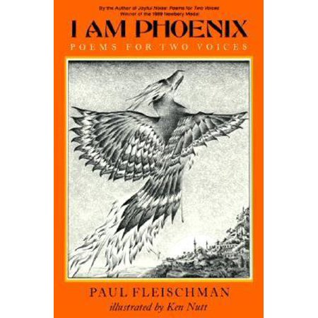 I Am Phoenix : Poems for Two Voices (Joyful Noise Poems For Two Voices Lesson Plans)