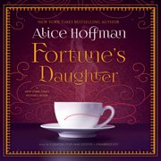 Fortune's Daughter by Alice Hoffman Unabridged 2014 CD ISBN- 9781483020907
