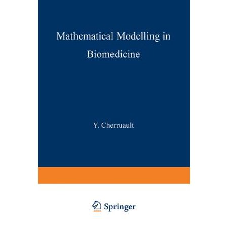 Mathematical Modelling in Biomedicine : Optimal Control of Biomedical