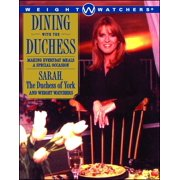 Dining with the Duchess : Making Everyday Meals a Special Occasion