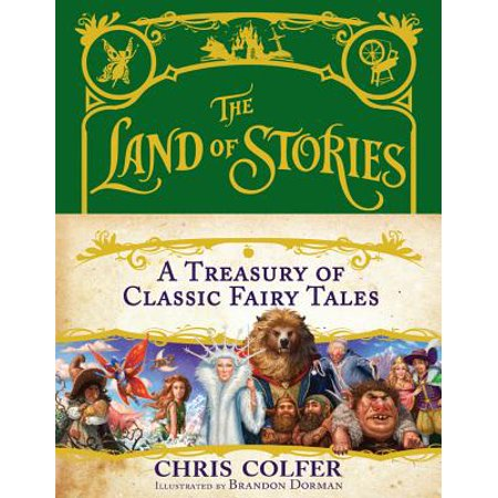The Land of Stories: A Treasury of Classic Fairy