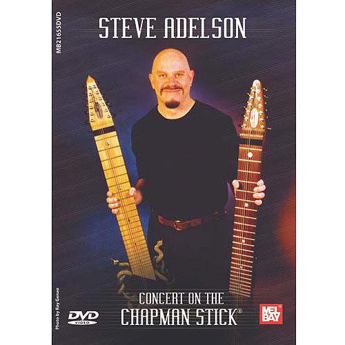 Steve Adelson - Concert on the Chapman Stick�� [DVD]