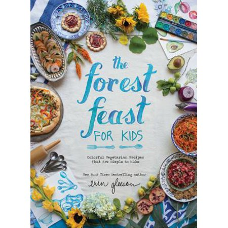 The Forest Feast for Kids : Colorful Vegetarian Recipes That Are Simple to - Kid Friendly Halloween Recipes