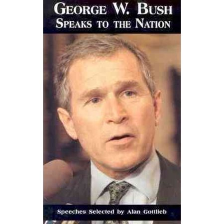 George W  Bush Speaks To America