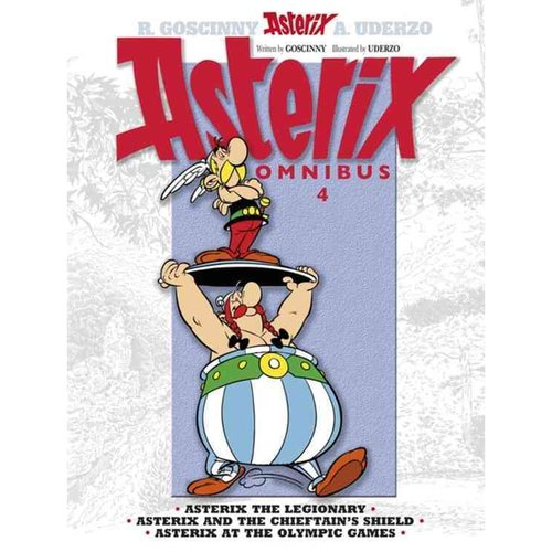 Asterix Omnibus 4: Includes Asterix the Legionary 10, Asterix and the Chieftain's Shield 11, and Asterix at the Olympic Games 12