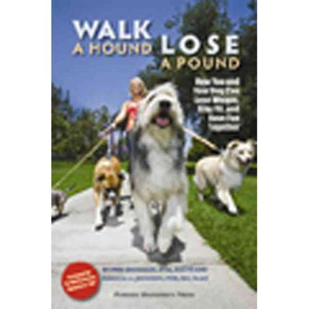 Walk a Hound, Lose a Pound: How You and Your Dog Can Lose Weight, Stay Fit, and Have Fun Together–Walmart-Cash Back