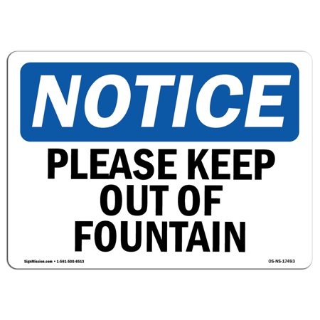 OSHA Notice Sign - Please Keep Out Of Fountain | Choose from: Aluminum, Rigid Plastic or Vinyl Label Decal | Protect Your Business, Construction Site, Warehouse & Shop Area |  Made in the USA](Keep Out Signs For Halloween)