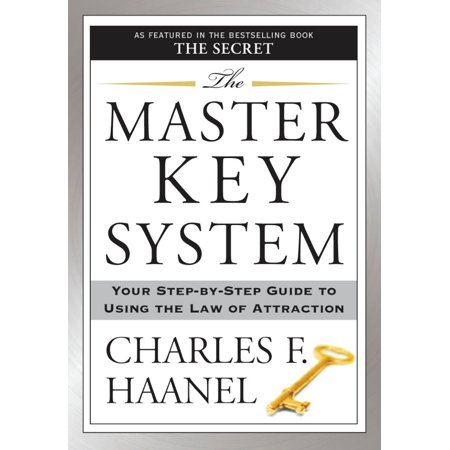 The Master Key System : Your Step-by-Step Guide to Using the Law of