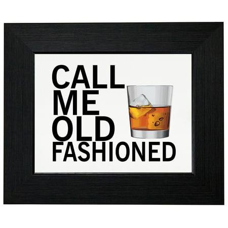 Call Me Old Fashioned - Scotch Whiskey Glass Drink Framed Print Poster Wall or Desk Mount Options