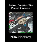 Richard Dawkins: The Pope of Unreason - eBook
