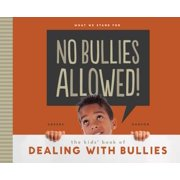 No Bullies Allowed! : The Kids' Book of Dealing with Bullies