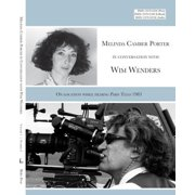 Melinda Camber Porter In Conversation With Wim Wenders (with embedded Video) On Location While filming Paris, Texas 1983 - eBook