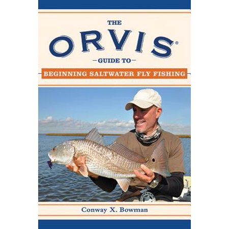 Orvis Edition - The Orvis Guide to Beginning Saltwater Fly Fishing