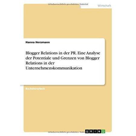 Blogger Relations In Der Pr  Eine Analyse Der Potentiale Und Grenzen Von Blogger Relations In Der Unternehmenskommunikation